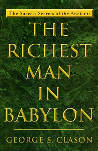 The Richest Man in Babylon (The Success Secrets of the Ancients)