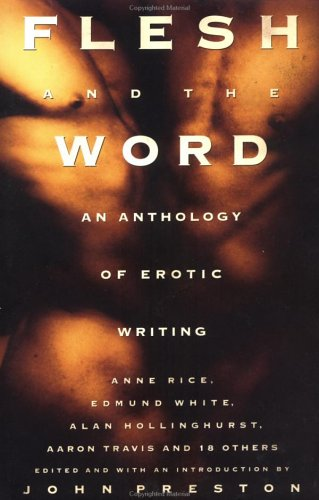 Flesh and the Word: An Anthology of: Preston, John (Editor)