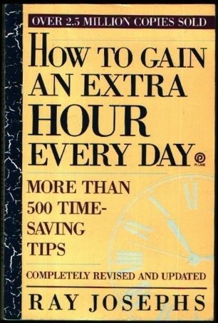 How to Gain an Extra Hour Every: Ray Josephs