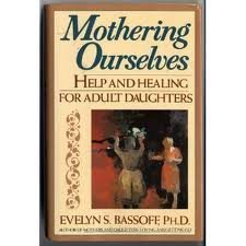 9780452267886: Mothering Ourselves: Help and Healing for Adult Daughters