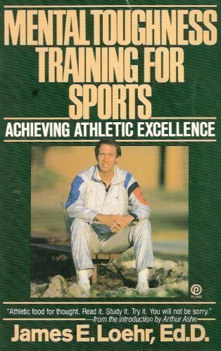 Mental Toughness Training for Sports Achieving Athletic Excellence: Loehr, James E.