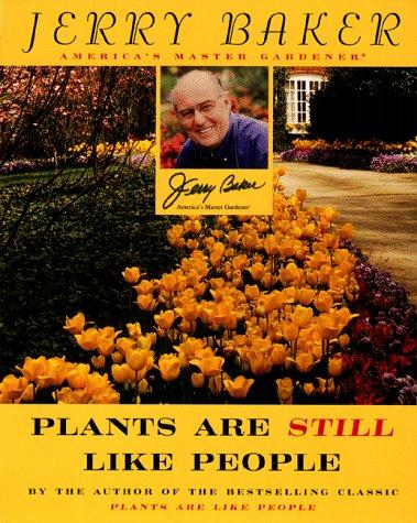 Plants Are Still Like People (Plume): Baker, Jerry