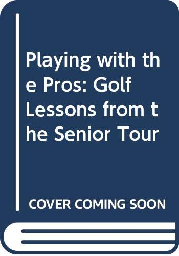 9780452268029: Playing with the Pros: Golf Lessons from the Senior Tour
