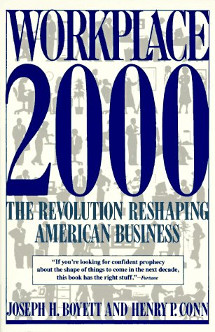 Workplace 2000: The Revolution Reshaping American Business (9780452268043) by Joseph H. Boyett; Henry P. Conn