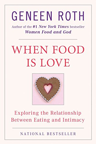 9780452268180: When Food Is Love: Exploring the Relationship Between Eating and Intimacy (Plume)