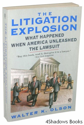9780452268241: The Litigation Explosion: What Happened When America Unleashed the Lawsuit