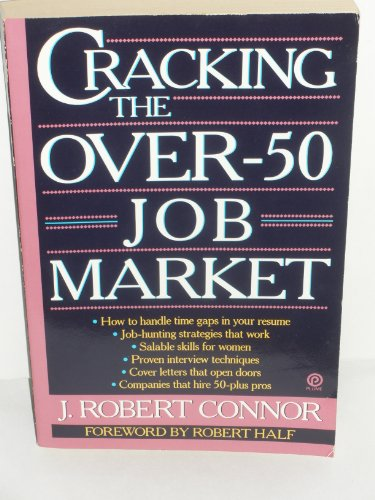 Cracking the Over-50 Job Market (Plume): Connor, J. Robert