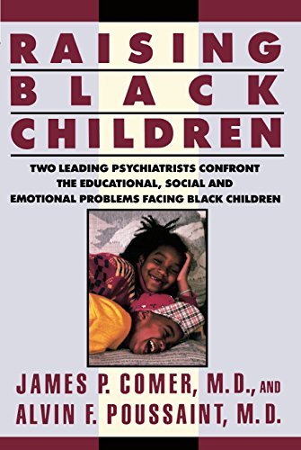 9780452268395: Raising Black Children: Two Leading Psychiatrists Confront the Educational, Social and Emotional Problems Facing Black Children (Plume)