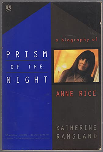 Prism of the Night: A Biography of Anne Rice (Plume) (0452268621) by Katherine Ramsland