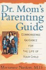 9780452268647: Dr. Mom's Parenting Guide: Common-Sense Guidance for the Life of Your Child