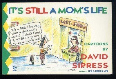 It's Still a Mom's Life: Cartoons (Plume): David Sipress