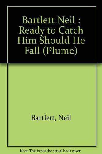 9780452268739: Ready to Catch Him Should He Fall: A Novel (Plume)