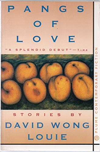 Pangs of Love: Stories (Contemporary Fiction, Plume): Louie, David Wong