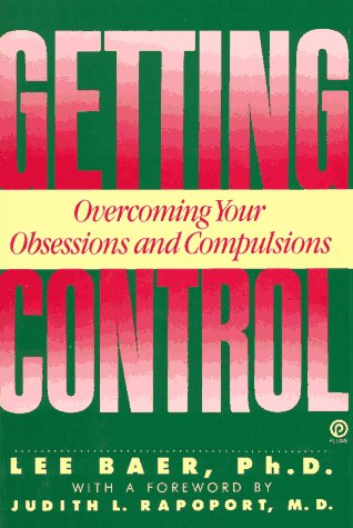 Getting Control: Overcoming Your Obsessions and Compulsions (Plume)
