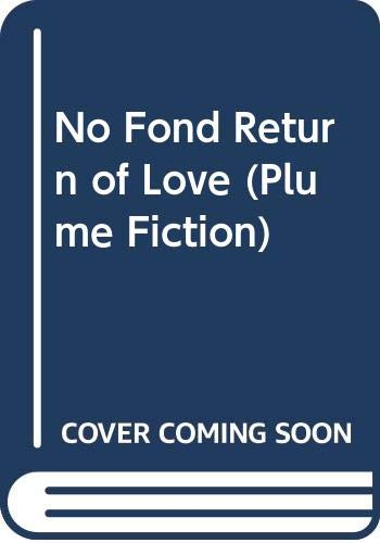 9780452269200: No Fond Return of Love (Plume Fiction)