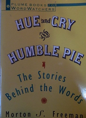 Hue and Cry and Humble Pie : Morton S. Freeman