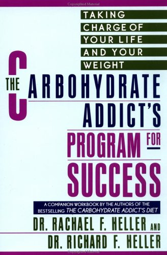 9780452269330: Carbohydrate Addict's Program for Success: Taking Charge of Your Life and Your Weight