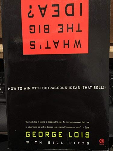 9780452269385: What's the Big Idea?: How to Win with Outrageous Ideas (That Sell!)