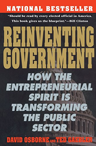 9780452269422: Reinventing Government: How the Entrepreneurial Spirit is Transforming the Public Sector (Plume)