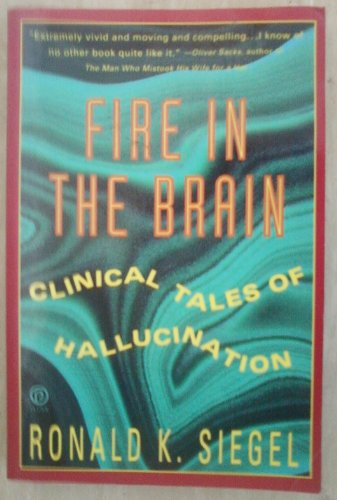 9780452269538: Fire in the Brain: Clinical Tales of Hallucination