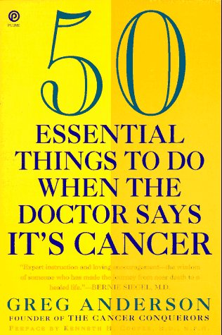 9780452269545: 50 Essential Things to Do when the Doctor Says It's Cancer (Plume)