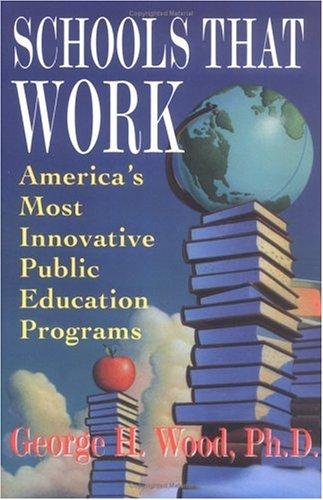 9780452269590: Schools That Work: America's Most Innovative Public Education Programs (Plume)