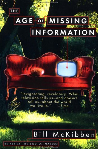 The Age of Missing Information (Plume): McKibben, Bill