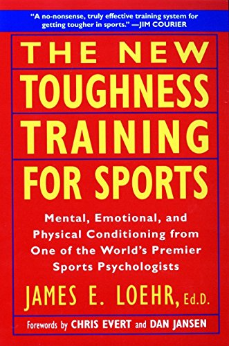 9780452269989: The New Toughness Training for Sports: Mental Emotional Physical Conditioning from One of the World's Premier Sports Psychologists