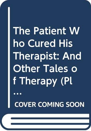 The Patient Who Cured His Therapist: And Other Tales of Therapy (Plume) (9780452270084) by Stanley Siegel; Ed Lowe