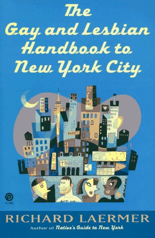 Gay and Lesbian Guide to New York City: Laermer, Richard