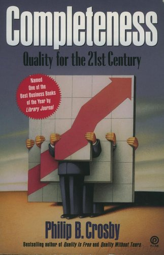 Completeness: Quality for the 21st Century: Crosby, Philip B.