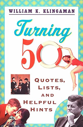 Turning 50: Quotes, Lists, and Helpful Hints: Klingaman, William K.