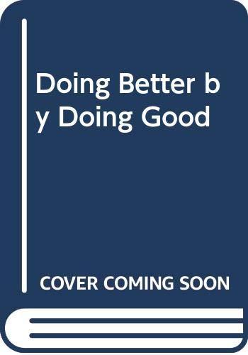 9780452270350: Doing Better by Doing Good