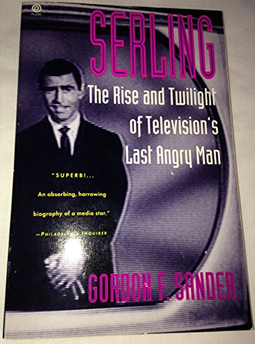 9780452270381: Serling: The Rise and Twilight of Television's Last Angry Man