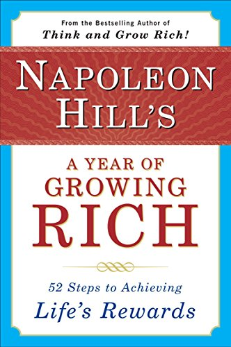 9780452270541: Napoleon Hill's a Year of Growing Rich: 52 Steps to Achieving Life's Rewards