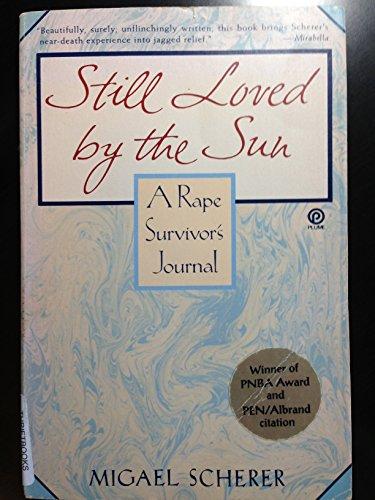 9780452270657: Still Loved by the Sun: A Rape Survivor's Journal (Plume)