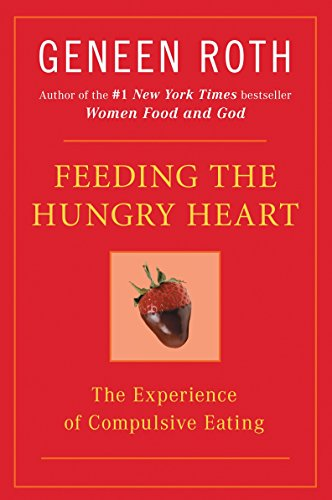 9780452270831: Feeding the Hungry Heart: The Experience of Compulsive Eating