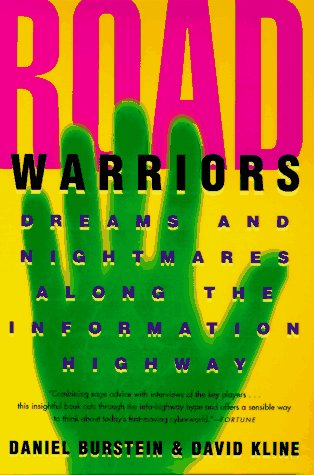 9780452271050: Road Warriors: Dreams and Nightmares Along the Information Highway