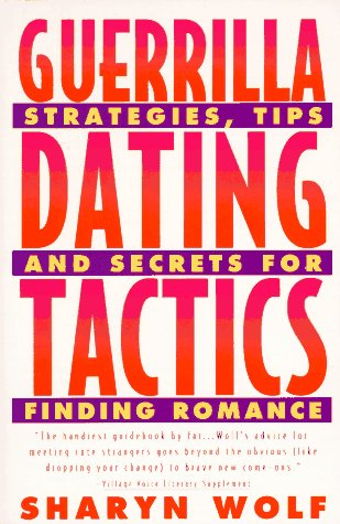 9780452271302: Guerilla Dating Tactics: Strategies, Tips And Secrets For Finding Romance