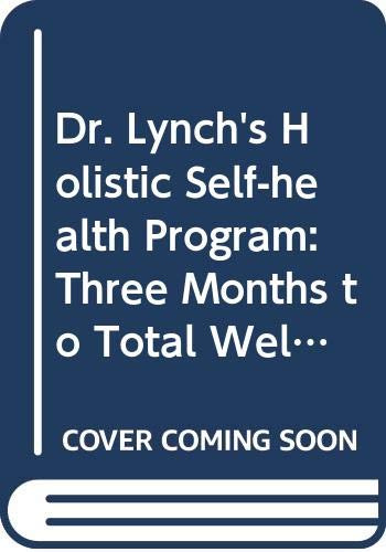 9780452271500: Dr. Lynch's Holistic Self-health Program: Three Months to Total Well-Being