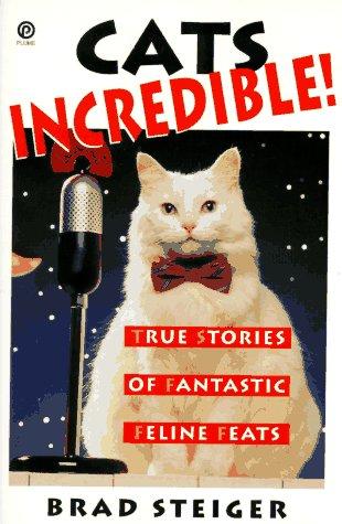 9780452271593: Cats Incredible: True Stories of Fantastic Felines
