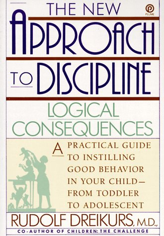 9780452271708: The New Approach to Discipline: Logical Consequences