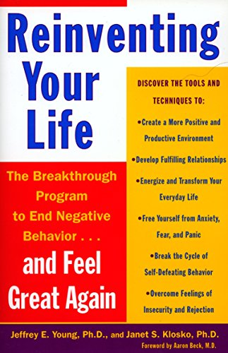 9780452272040: Reinventing Your Life: The Breakthrough Program to End Negative Behavior and Feel Great Again