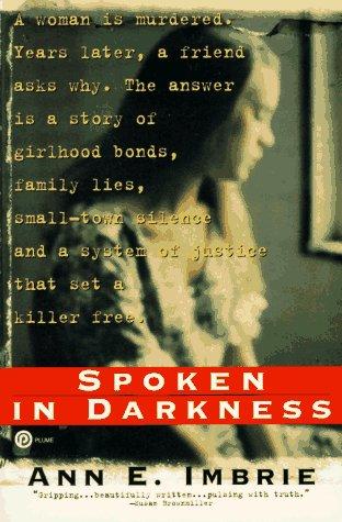 9780452272170: Spoken in Darkness: Small-Town Murder and a Friendship Beyond Death
