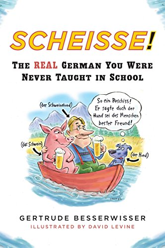 9780452272217: Scheisse! The Real German You Were Never Taught in School