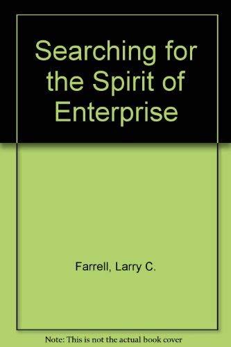 Searching for the Spirit of Enterprise : Larry C. Farrell
