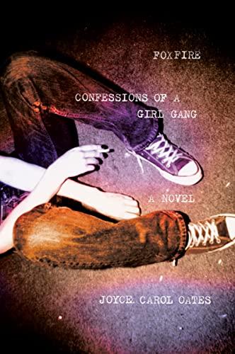 Forfire - Confessions of a Girl Gang: Oates. Joyce Carol