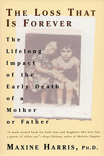 The Loss That Is Forever: The Lifelong Impact of the Early Death of a Mother or Father (9780452272682) by Harris, Maxine