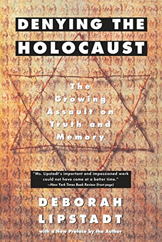 9780452272743: Denying the Holocaust: The Growing Assault on Truth and Memory