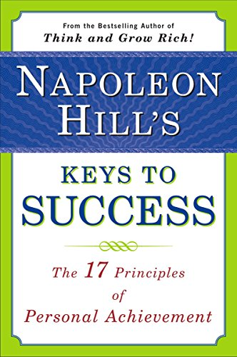 9780452272811: Napoleon Hill's Keys to Success: The 17 Principles of Personal Achievement